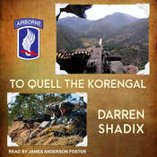 To Quell the Korengal Audiobook, by Darren Shadix