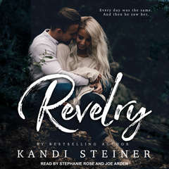 Revelry Audiobook, by Kandi Steiner
