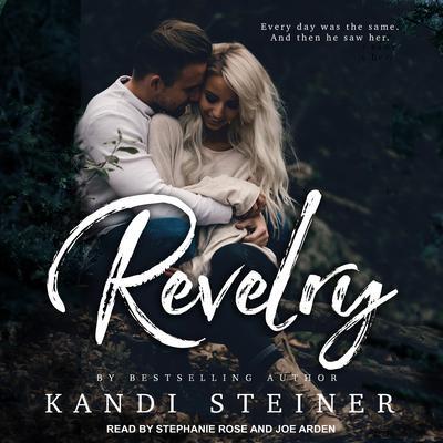 Revelry Audiobook, by Kandi Steiner