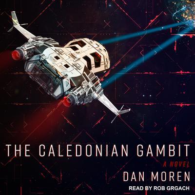 The Caledonian Gambit: A Novel Audiobook, by Dan Moren