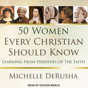 50 Women Every Christian Should Know: Learning from Heroines of the Faith Audiobook, by Michelle DeRusha
