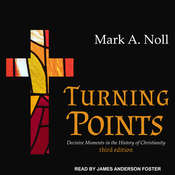 Turning Points: Decisive Moments in the History of Christianity Audiobook, by Mark A. Noll