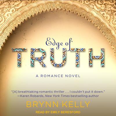 Edge of Truth: A Romance Novel Audiobook, by Brynn Kelly