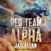 Red Team Alpha: A Crimson Worlds Adventure Audiobook, by Jay Allan