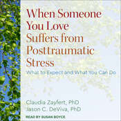 When Someone You Love Suffers from Posttraumatic Stress: What to Expect and What You Can Do Audiobook, by Claudia Zayfert, Jason C. DeViva