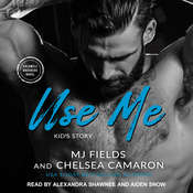 Use Me: Kids Story Audiobook, by Chelsea Camaron, MJ Fields