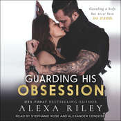 Guarding His Obsession Audiobook, by Alexa Riley
