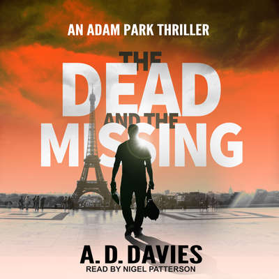 The Dead and the Missing Audiobook, by A.D. Davies