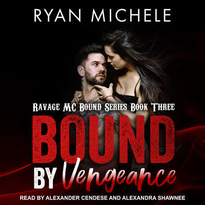 Bound by Vengeance Audiobook, by Ryan Michele