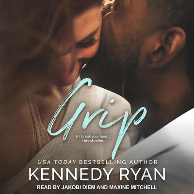 Grip Audiobook, by Kennedy Ryan