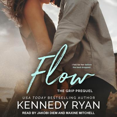 Flow, The Grip Prequel Audiobook, by Kennedy Ryan