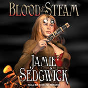 Blood and Steam Audiobook, by Jamie Sedgwick