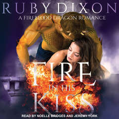 Fire in His Kiss Audiobook, by Ruby Dixon