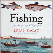 Fishing: How the Sea Fed Civilization Audiobook, by Brian Fagan