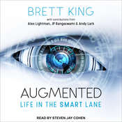 Augmented: Life in The Smart Lane Audiobook, by Alex Lightman, Andy Lark, Brett King, JP Rangaswami