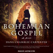 Bohemian Gospel: A Novel Audiobook, by Dana Chamblee Carpenter