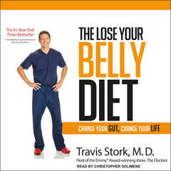 The Lose Your Belly Diet: Change Your Gut, Change Your Life Audiobook, by Travis Stork