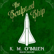 The Sculpted Ship Audiobook, by K.M. O'Brien