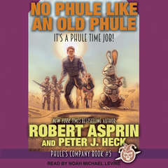 No Phule Like an Old Phule  Audiobook, by Peter J. Heck, Robert Asprin