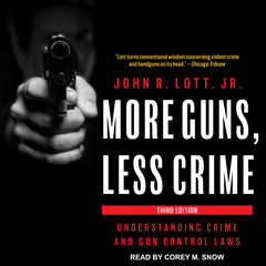 More Guns, Less Crime: Understanding Crime and Gun Control Laws Audiobook, by John R. Lott