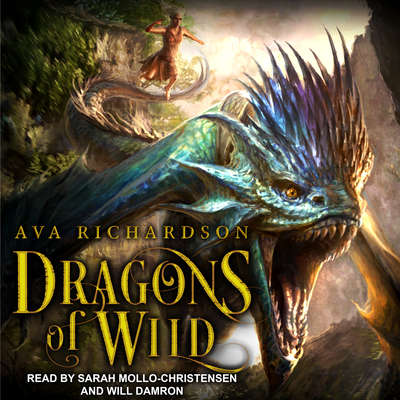 Dragons of Wild Audiobook, by Ava Richardson