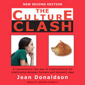 The Culture Clash: A Revolutionary New Way of Understanding the Relationship Between Humans and Domestic Dogs Audiobook, by Jean Donaldson