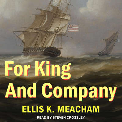 For King and Company Audiobook, by Ellis K. Meacham
