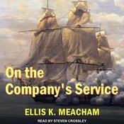 On the Companys Service  Audiobook, by Ellis K. Meacham