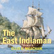 The East Indiaman Audiobook, by Ellis K. Meacham