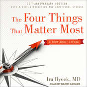 The Four Things That Matter Most 10th Anniversary Edition: A Book About Living Audiobook, by Ira Byock