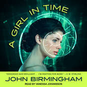 A Girl in Time Audiobook, by John Birmingham
