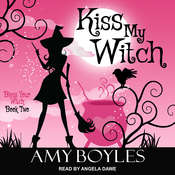 Kiss My Witch  Audiobook, by Amy Boyles
