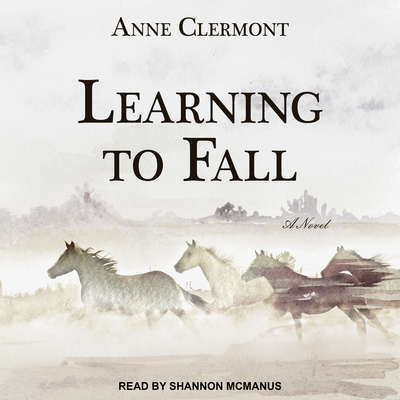 Learning to Fall: A Novel Audiobook, by Anne Clermont