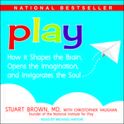 Play: How it Shapes the Brain, Opens the Imagination, and Invigorates the Soul Audiobook, by Christopher Vaughan, Stuart Brown