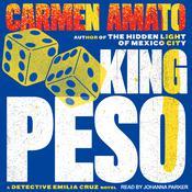 King Peso: An Emilia Cruz Novel Audiobook, by Carmen Amato