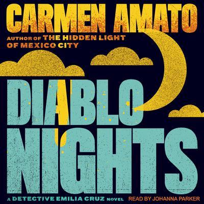 Diablo Nights: An Emilia Cruz Novel Audiobook, by Carmen Amato