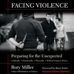 Facing Violence: Preparing for the Unexpected Audiobook, by Rory Miller