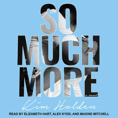 So Much More Audiobook, by Kim Holden