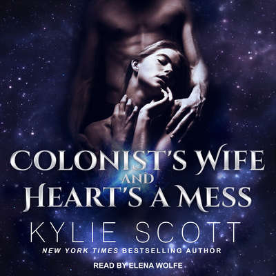 Colonists Wife AND Hearts a Mess Audiobook, by Kylie Scott