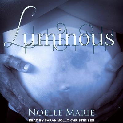 Luminous Audiobook, by Noelle Marie