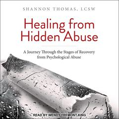 Healing from Hidden Abuse: A Journey Through the Stages of Recovery from Psychological Abuse Audiobook, by Shannon Thomas LCSW