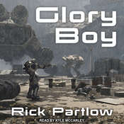 Glory Boy Audiobook, by Rick Partlow