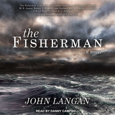 The Fisherman Audiobook, by John Langan