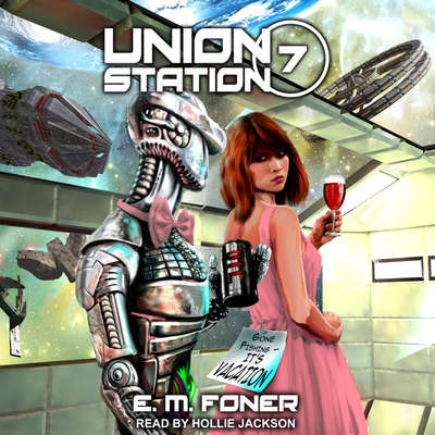 Vacation on Union Station Audiobook, by E.M. Foner