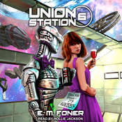 Wanderers On Union Station Audiobook, by E.M. Foner