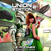 Alien Night on Union Station Audiobook, by E.M. Foner