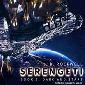 Serengeti 2: Dark And Stars Audiobook, by J. B. Rockwell