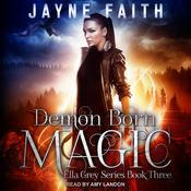 Demon Born Magic Audiobook, by Jayne Faith