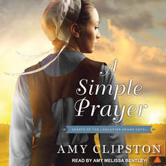 A Simple Prayer Audiobook, by Amy Clipston