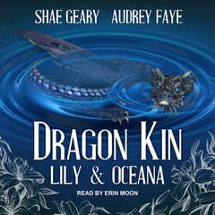 Dragon Kin: Sapphire & Lotus Audiobook, by Audrey Faye, Shae Geary